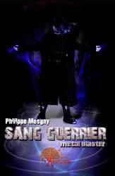 Sang Guerrier - Metal Blaster, Philippe Mesgny, Edilivre 2008