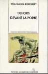 Dehors, Devant la Porte, Wolfgang Borchert, 1947