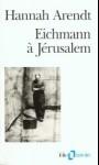 Eichmann à Jérusalem, Hannah Arendt, 1963