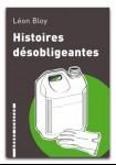 Histoires Désobligeantes, Léon Bloy, 1894