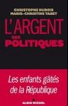 L'Argent des Politiques, C. Dubois & M.-C. Tabet, 2009