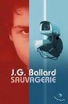 Sauvagerie, J.G. Ballard, 1988