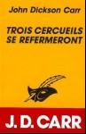 Trois Cercueils se refermeront, J.D. Carr, 1935