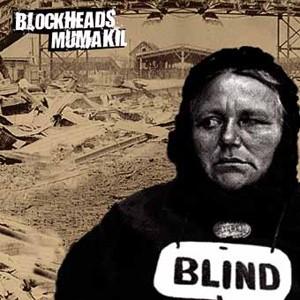 Blocheads / Mumakil - Blind