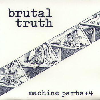 Brutal Truth - Machie parts + 4