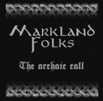MARKLAND FOLKS - The Archaic Call