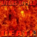 ALTARS OF MAD DEATH - Volume 1