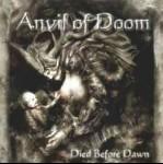 ANVIL OF DOOM - Died Before Dawn