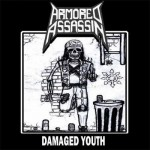 ARMORED ASSASSIN - Damaged Youth