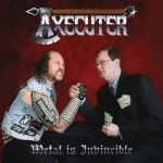 AXECUTER - Metal is invincible