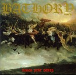 BATHORY - Blood, Fire, Death
