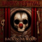 BAWDY FESTIVAL - Back in da Wood