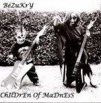BEZUKRY - Children of madness