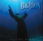 BIG IRON - Falling Down