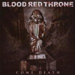 BLOOD RED THRONE - Come death