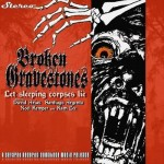 BROKEN GRAVESTONES - Let sleeping corpses lie