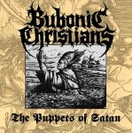 BUBONIC CHRISTIANS : The Puppets Of Satan