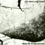 CUT FEATURING GIBET - Theories of Capitalism