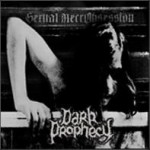 DARK PROPHECY - Sexual necrobsession