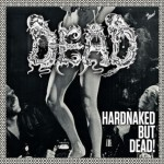 DEAD - Hardnacked... But Dead