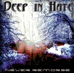 DEEP IN HATE - Never Remorse