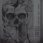 DWELL - Vermin And Ashes