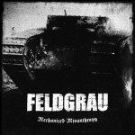 FELDGRAU - Mechanized Misanthropy