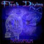 FLESH DIVINE - Necropolis