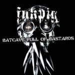 FUKPIG - Batcave Full of Bastards