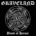 GRAVELAND - Blood Of Heroes