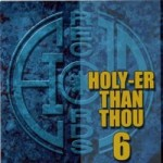 HOLY RECORDS COMPILATION - Holy-er Than Thou 6