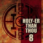 HOLY RECORDS COMPILATION - Holy-er Than Thou 8