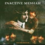 INACTIVE MESSIAH - Inactive Messiah