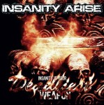 INSANITY ARISE - Insanity is your weapon deadliest weapon