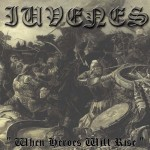 IUVENES - When heroes will rise