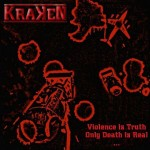 KRAKEN - Violence is truth only death is real...