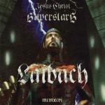 LAIBACH - Jesus Christ Superstars