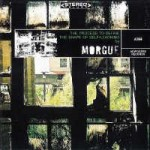 MORGUE - The Process to Define the Shape of Self-Loathing