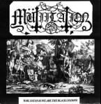 MÜTIILATION - Hail Satanas ! We are the Black Legions