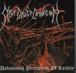 NEAR DEATH CONDITION - Delusional perception of reality
