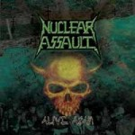 NUCLEAR ASSAULT - Alive Again