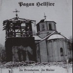 PAGAN HELLFIRE - In Desolation, In Ruins