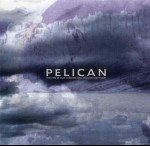 PELICAN - The fire in our throats will reckon the thraw
