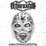 Petrification - Summon Horrendous Destruction