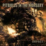 PITBULLS IN THE NURSERY - Impact