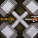 RACER-X - Getting Heavier