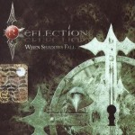 REFLECTION - When Shadows Fall