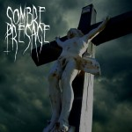 SOMBRE PRESAGE - De la lumière à l'ombre
