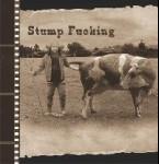 STUMP FUCKING - S/T