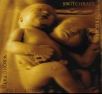 SWITCHBACK - Wrong Path To Evolution